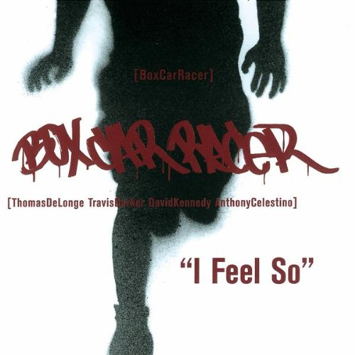 Box Car Racer - I Feel So