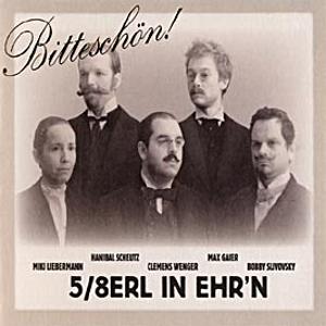 5/8erl In Ehr'n - Bitteschön!