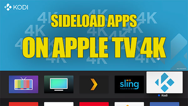 Apple TV 4K Kodi Sideload App