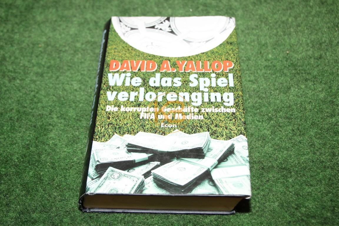 David A. Yallop Wie das Spiel verlorenging Die korrupten Geschäfte zwischen FIFA und Medien