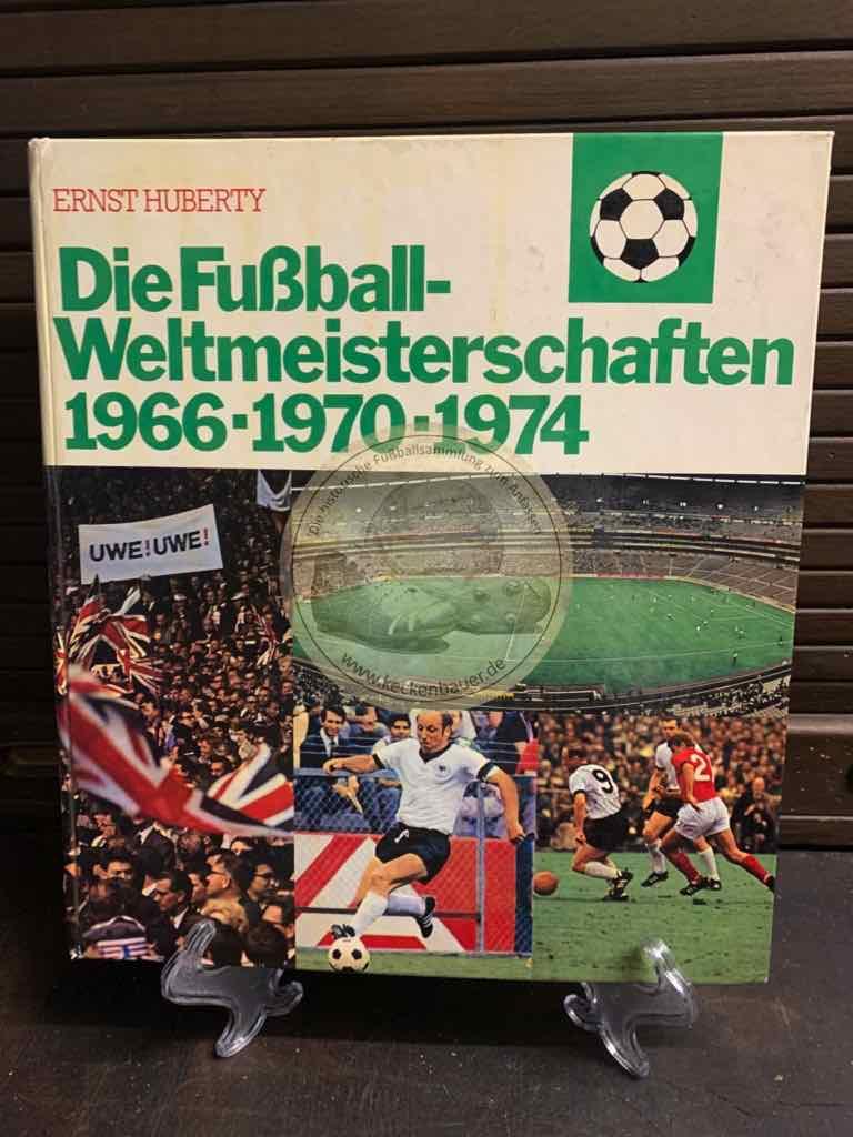 Die Fußball-Weltmeisterschaften 1966, 1970, 1974 Von Ernst Huberty im Zenit Verlag