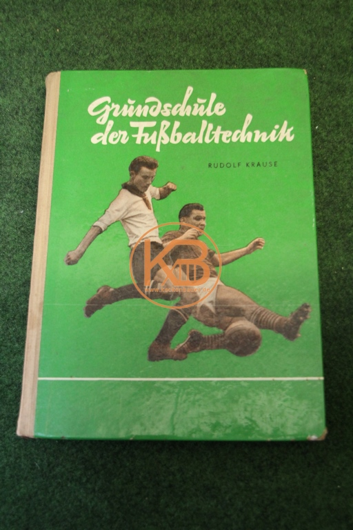 Grundschule der Fußballtechnik von Rudolf Krause aus dem Jahr 1958