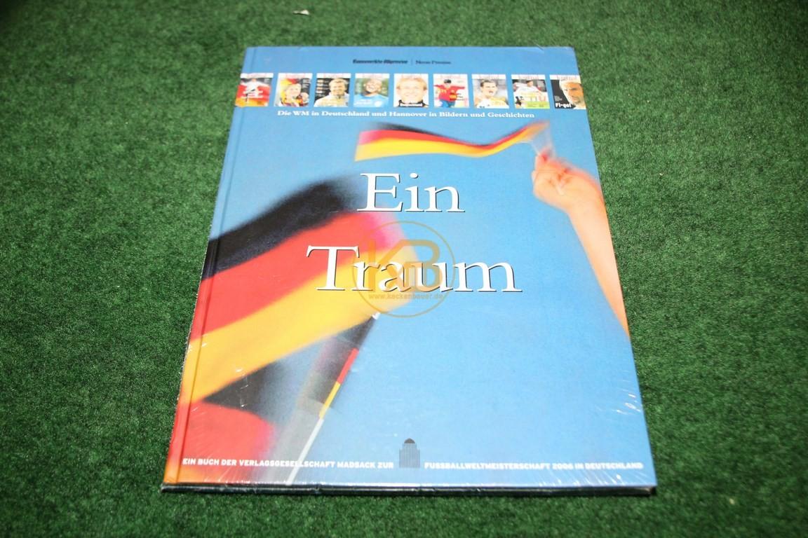 Ein Traum Herausgegeben zur Weltmeisterschaft 2006 von der HAZ/NP