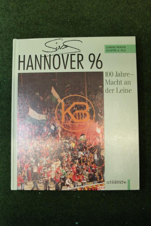"""Hannover 96 Buch - 100 Jahre Macht an der Leine mit original Autogramm von Jörg """"Colt"""" Sievers"""