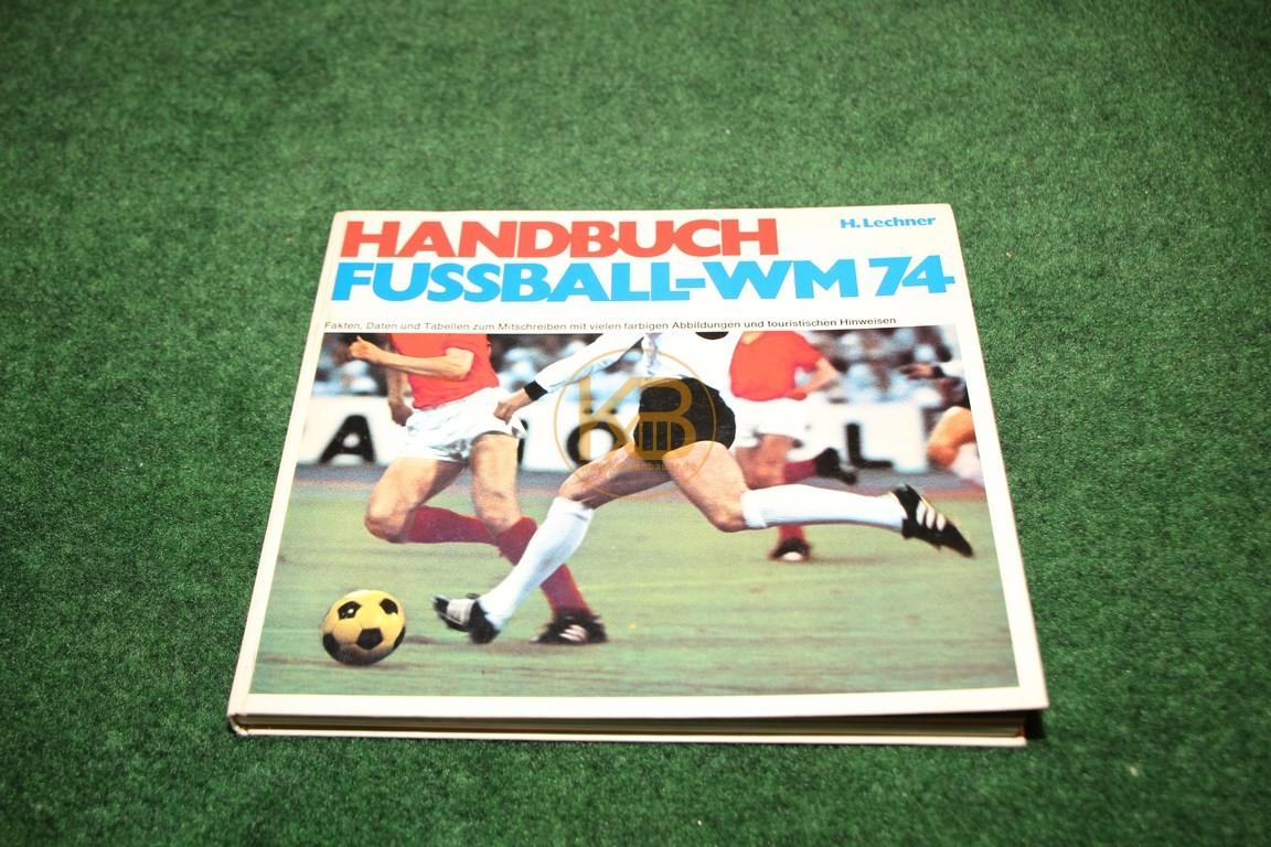 Handbuch Fußball Wm 74 von H.Lechner.