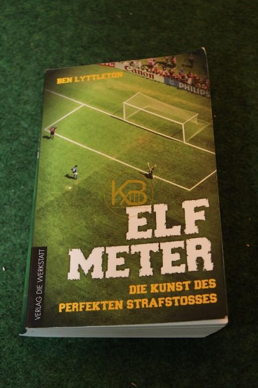 Elf Meter Die Kunst des perfekten Strafstosses von Ben Lyttleton.