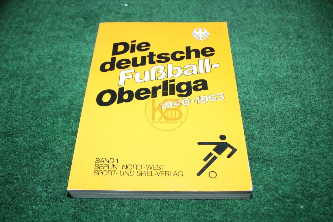 Die deutsche Oberliga 1946-1963 Band 1 Berlin-Nord-West vom Sport und Spiel Verlag