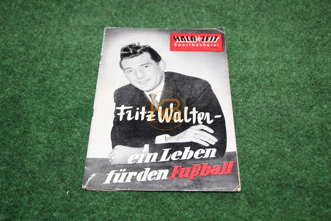 Fritz Walter Ein Leben für den Fußball von der Halbzeit Sportbücherei