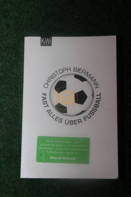 Christoph Biermann Fast alles über Fussball im KiWi Verlag