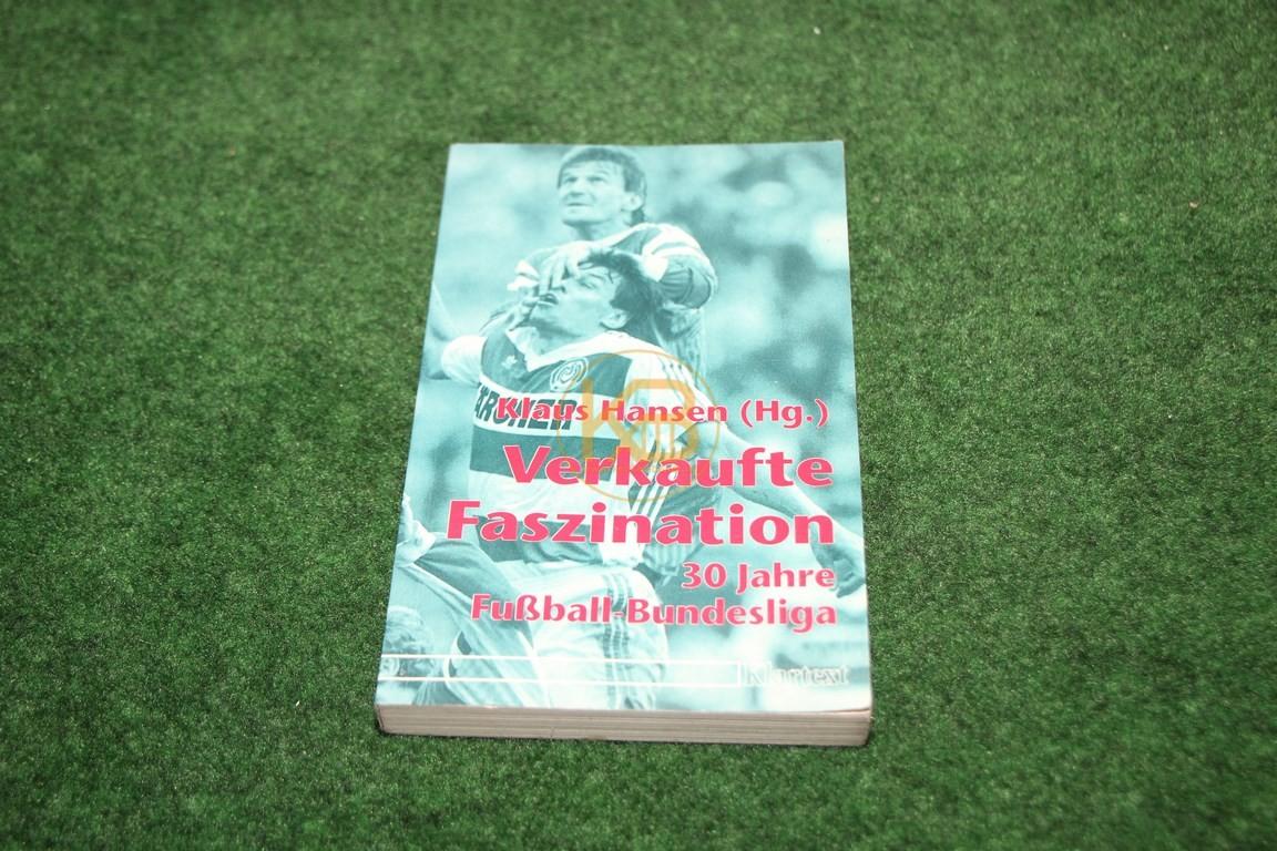 Klaus Hansen Verkaufte Faszination 30 Jahre Fußball Bundesliga