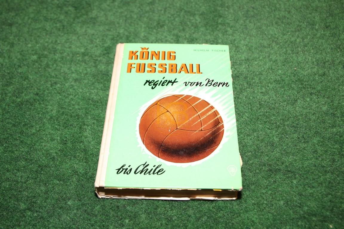 König Fussball regiert von Bern bis Chile