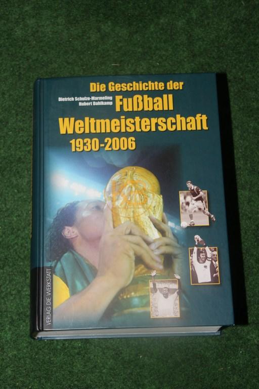 Die Geschichte der Fußball Weltmeisterschaft 1930 - 2006