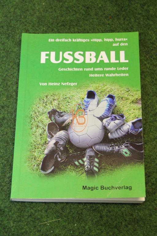 Fussball Geschichten rund ums runde Leder von Heinz Nefzger im Magic Buchverlag