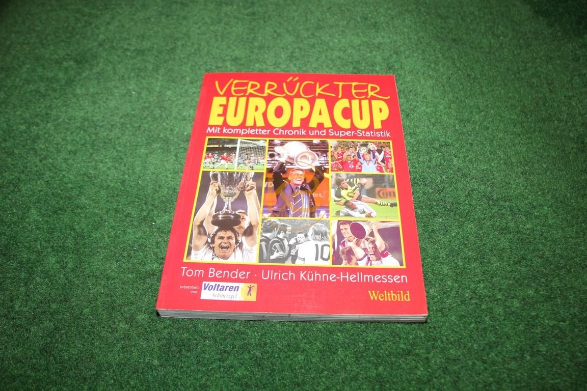 Verrückter Europacup mit kompletter Chronik und Super-Statistik von Tom Bender und Ulrich Kühne-Hellmessen im Weltbild Verlag