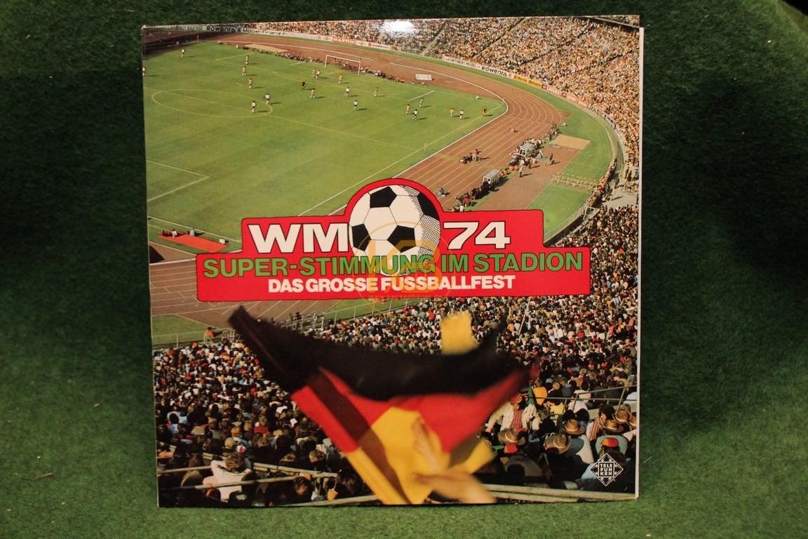 Platte WM 74 Super Stimmung im Stadion
