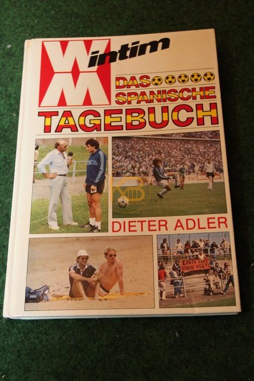 WM Intim Das spanische Tagebuch von Dieter Adler.