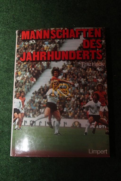 Mannschaften des Jahrhunderts von Fritz Hack im Limpert Verlag