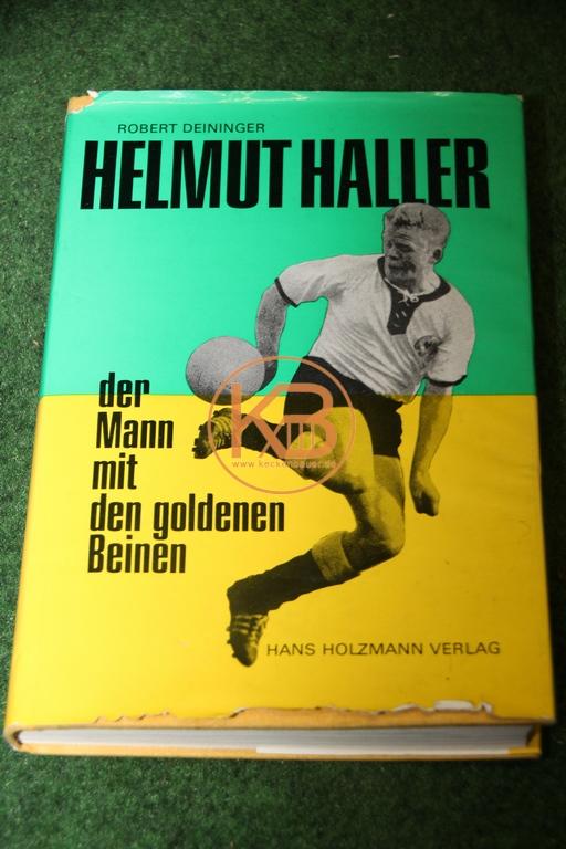 Helmut Haller, der Mann mit den goldenen Beinen von Robert Deininger im Hans Holzmann Verlag mit dem original Autogramm von Helmut Haller 1/2