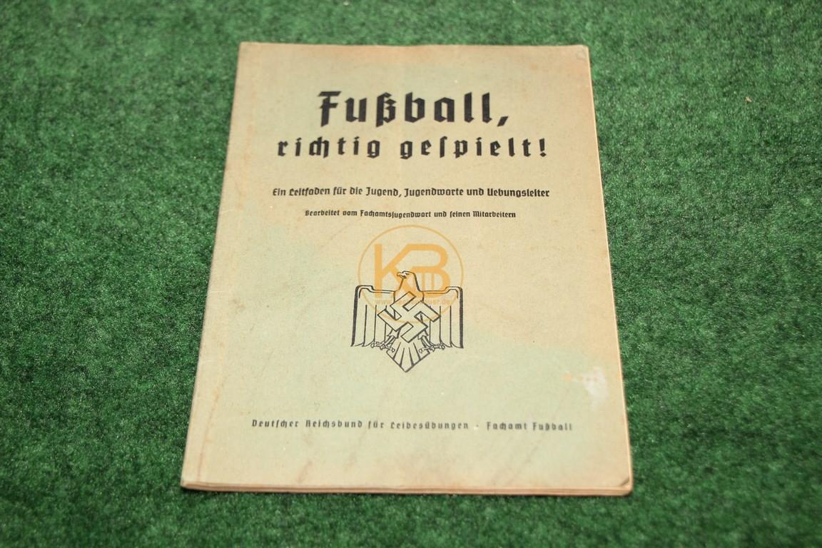 Fußball, richtig gespielt! Ein Leitfaden für die Jugend, Jugendwarte und Uebungsleiter