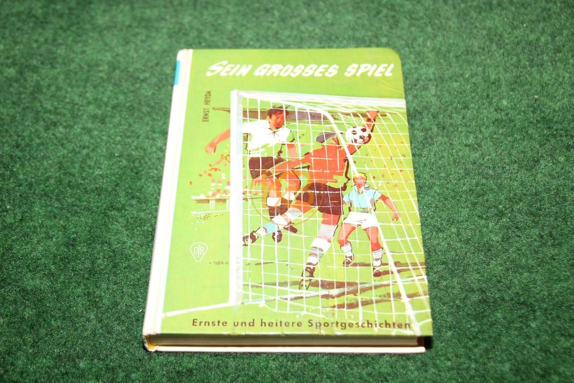 Sein Grosses Spiel Ernste und heitere Sportgeschichten