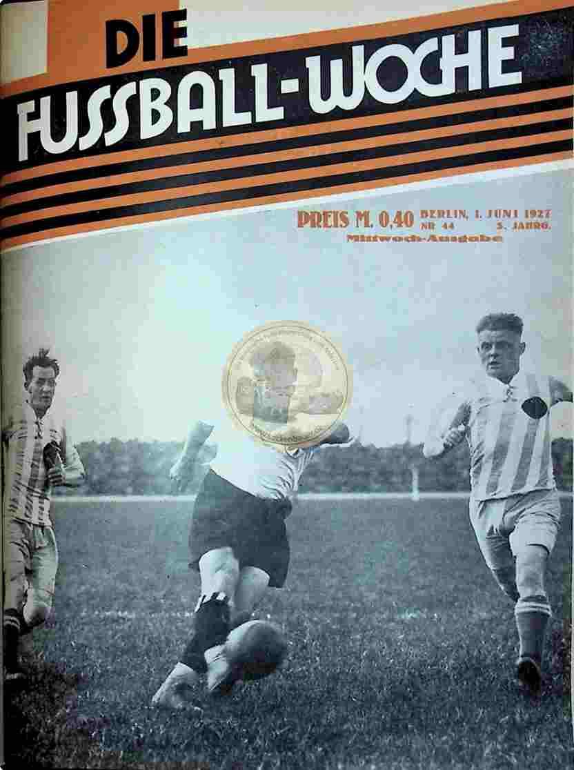 1927 Juni 1. Fussball-Woche Nr. 44