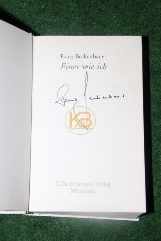 Buch Beckenbauer einer wie ich mit dem original Autogramm von Franz Beckenbauer