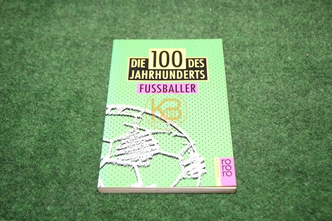 Die 100 des Jahrhunderts Fussballer vom RORORO