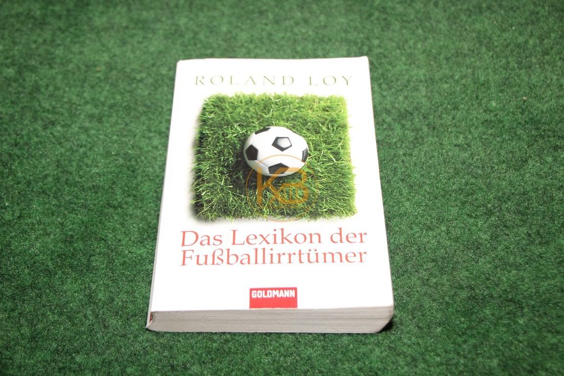 Roland Loy Das Lexikon der Fußballirrtümer vom Goldmann Verlag