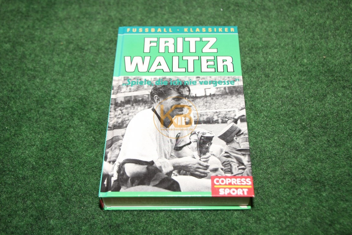 Fritz Walter Spiele die ich nie vergesse von Copress Sport