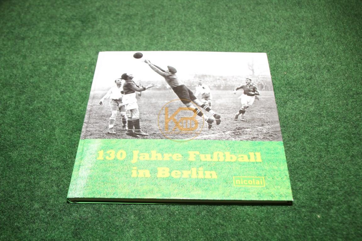 130 Jahre Fußball in Berlin vom nicolai Verlag
