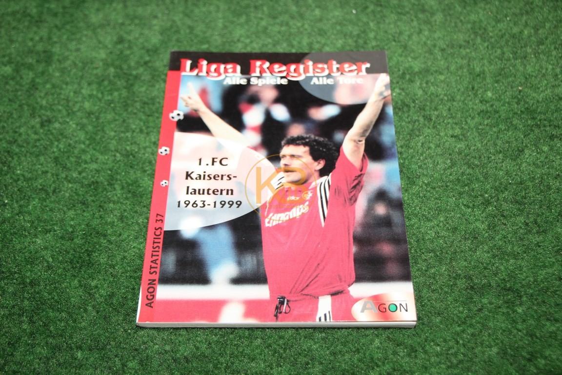 Liga Register 1. FC Kaiserslautern 1963-1999 von Agon