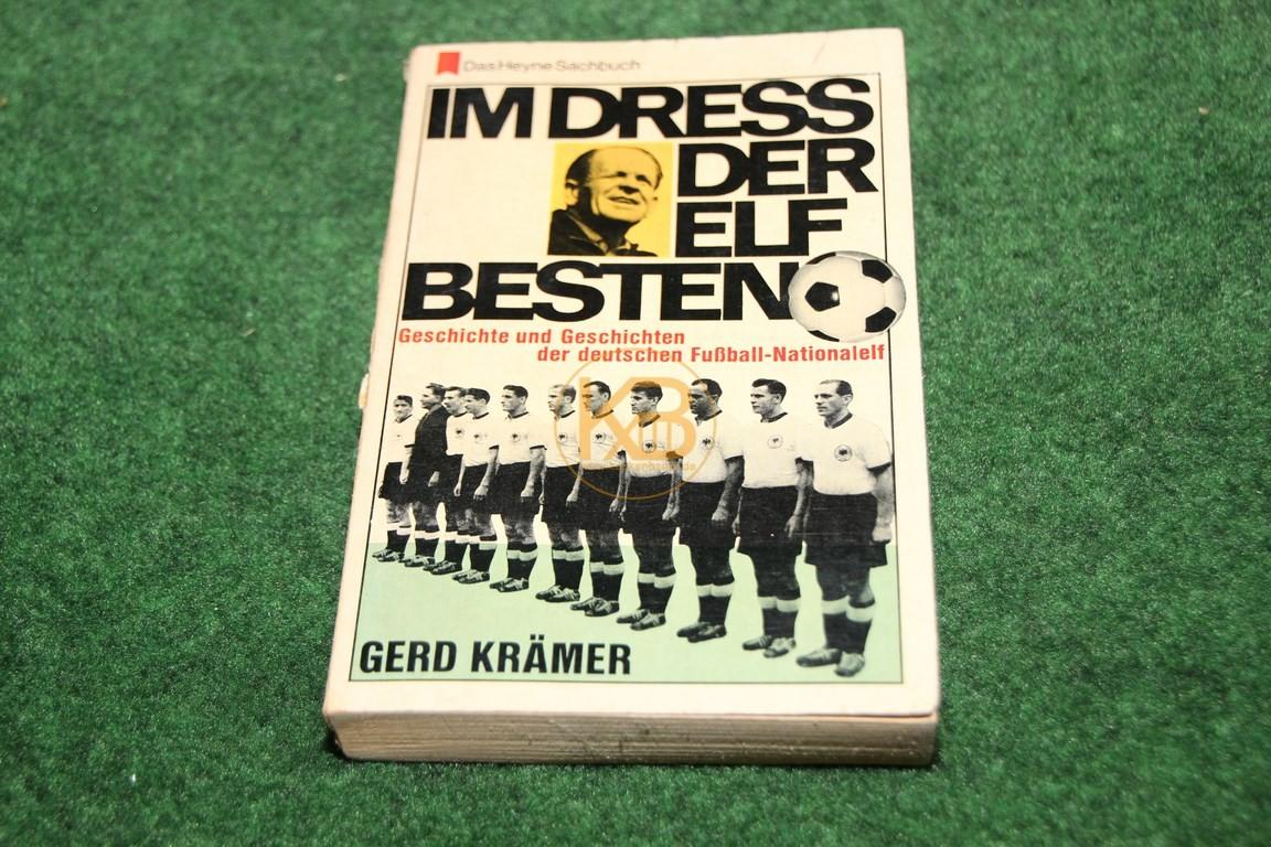 Im Dress der Elf Besten Geschichte und Geschichten der deutschen Fußball-Nationalelf von Gerd Krämer