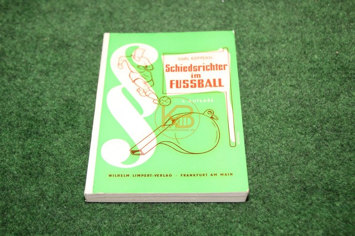 Carl Koppehel Schiedsrichter im Fussball 4. Auflage im Wilhelm Limbert Verlag