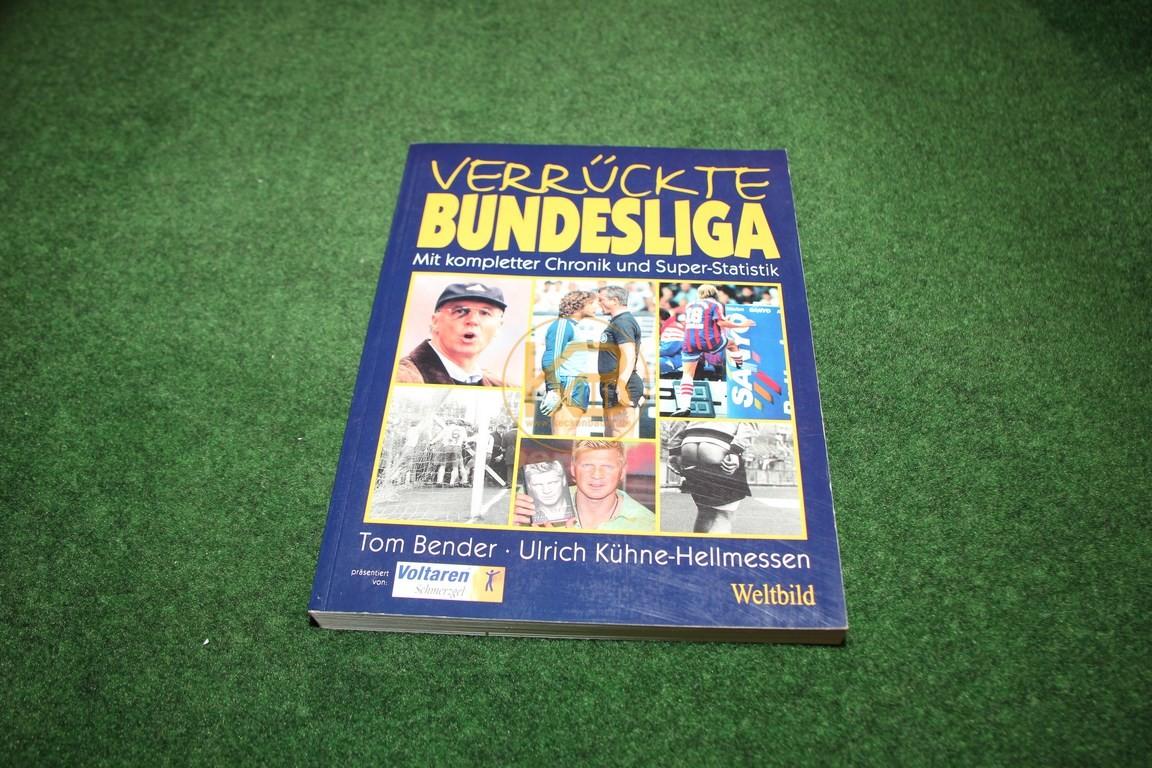 Verrückte Bundesliga mit kompletter Chronik und Super-Statistik von Tom Bender und Ulrich Kühne-Hellmessen im Weltbild Verlag