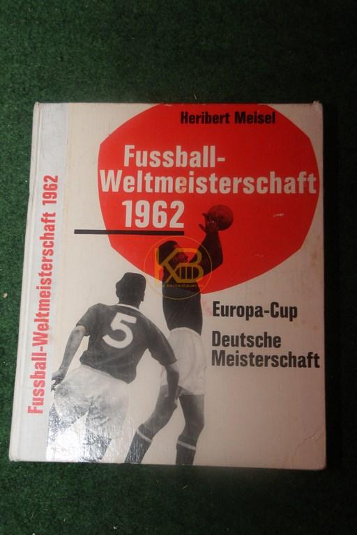 Fußball Weltmeisterschaft 1962 Europa Cup Deutsche Meisterschaft von Heribert Meisel