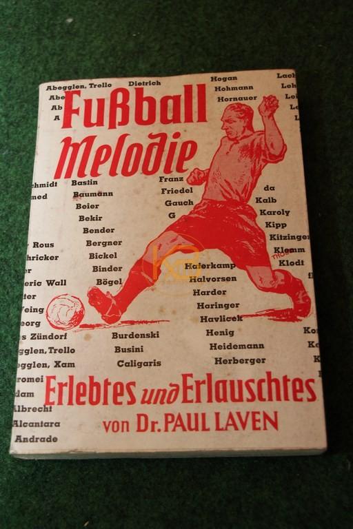 Fußball Melodie Erlebtes und Erlauschtes von Dr. Paul Laven.