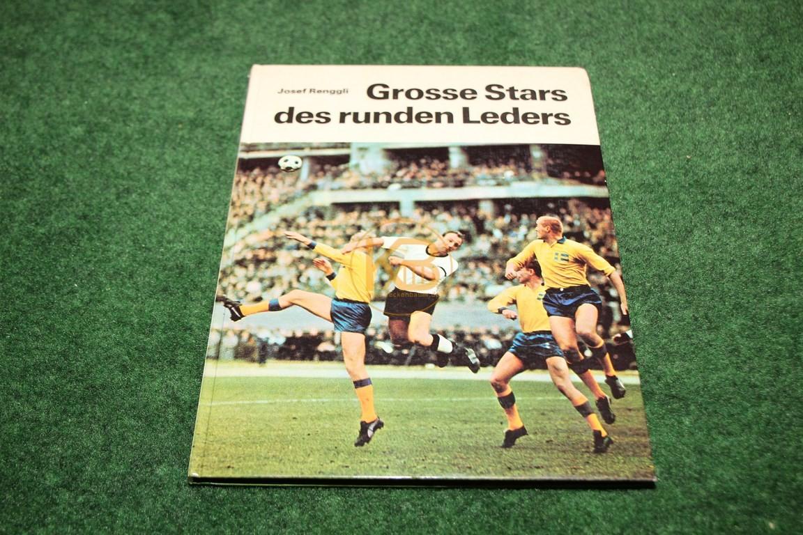 Josef Renggli Grosse Stars des runden Leders