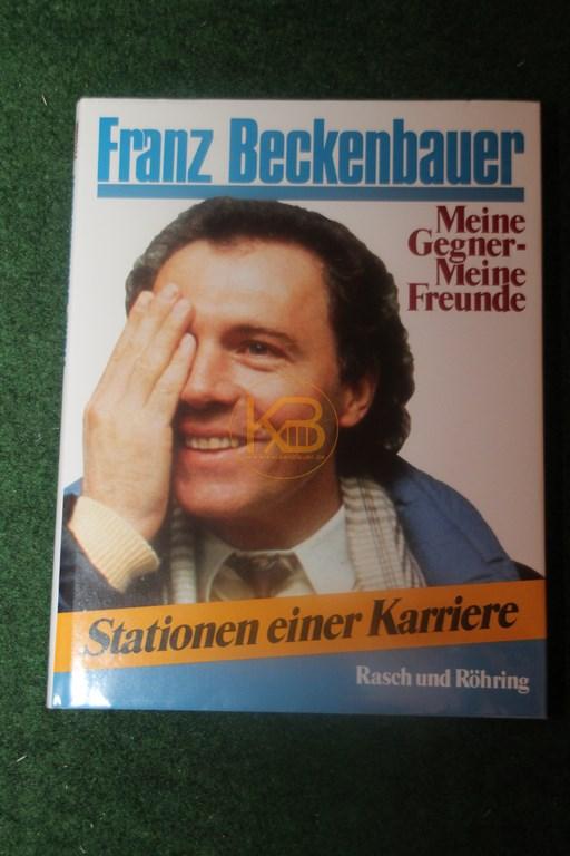 Franz Beckenbauer Meine Gegner meine Freunde Stationen einer Karriere im Rasch und Röhring Verlag