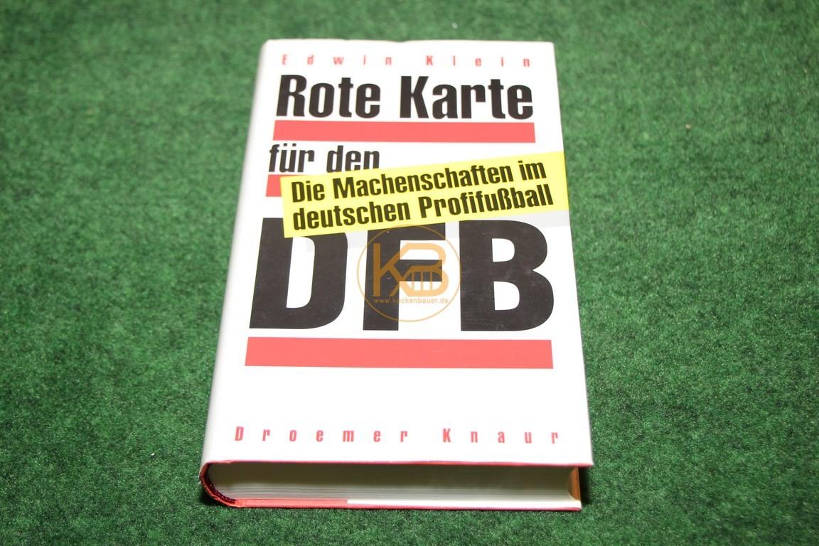 Edwin Klein Rote Karte für den DFB Die Machenschaften im deutschen Profifußball