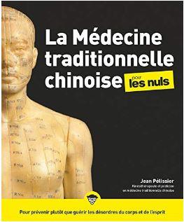 La médecine traditionnelle chinoise pour les nuls, Jean Pélissier.