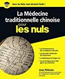 La médecine chinoise pour les nuls par Jean Pélissier.