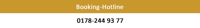Booking-Hotline: 0178-244 93 77