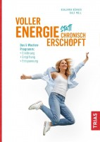 Ralf Moll: Voller Energie statt chronisch erschöpft: Mit 5-Wochen-Programm: Ernährung, Entgiftung, Entspannung