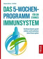 Das 5-Wochen-Programm für ein starkes Immunsystem
