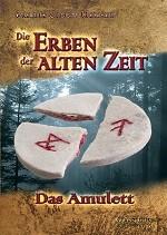 """Teil 1 """"Die Erben der alten Zeit – Das Amulett"""""""