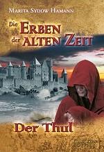 """Teil 2 """"Die Erben der alten Zeit – Der Thul"""""""