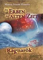 """Teil 3 """"Die Erben der alten Zeit – Ragnarök"""""""