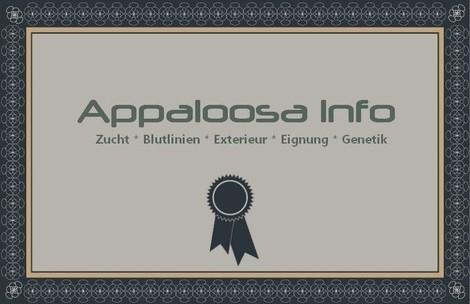 Weiterleitung Facebook! Appaloosa Info! Zucht * Blutlinien * Exterieur * Eignung * Genetik *