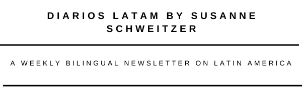 NEW PROJECT: DIARIOS LATAM by Susi - A Weekly Bilingual Newsletter on Latin America