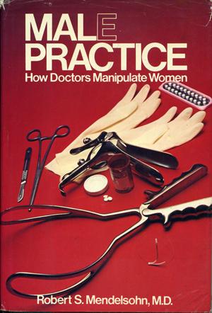 """Обложка книги Роберта С. Мендельсона """"Мужская медицина. Как (ка)лечат женщин"""